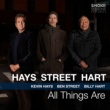 Kevin Hays, Ben Street & Billy Hart All Things Are