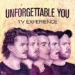 TV Experience Unforgettable You