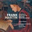 Svetlin Roussev, L'Orchestre de Chambre de Genève & Arie van Beek Frank Martin: Concerto pour violon / Esquisse