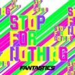 FANTASTICS from EXILE TRIBE STOP FOR NOTHING