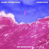 Camel Power Club/Pedro Blue Get Down [Camel Power Club Edit]