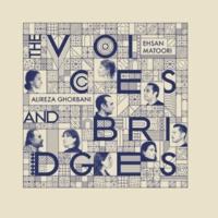 Ehsan Matoori & Alireza Ghorbani The Voices and Bridges