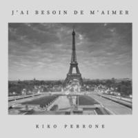 Kiko Perrone J'ai Besoin de M'aimer (Lounge & House)