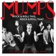 Mumps Rock & Roll This, Rock & Roll That: Best Case Scenario, You've Got Mumps