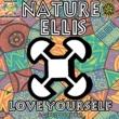 Nature Ellis Love Yourself