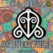 Ra Deal My Everything