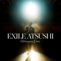 EXILE ATSUSHI Amazing Grace