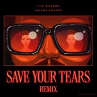 ザ・ウィークエンド/アリアナ・グランデ Save Your Tears [Remix]