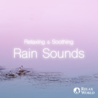RELAX WORLD Stress Relief Rain Sounds