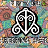 Fifty 50 Creeping Love
