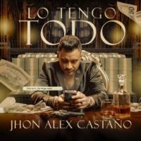 Jhon Alex Castaño Lo Tengo Todo