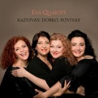 Eva Quartet RAZVIVAY, DOBRO, POVIVAY