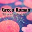 Greco Roman If Lovin You Ain't Right (Remixes)