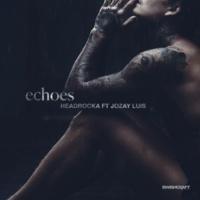 HeadRocka/Jozay Luis Echoes