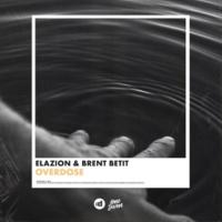 Elazion/Brent Betit Overdose