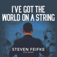 Steven Feifke/Benny Benack III I've Got the World on a String (feat.Benny Benack III)