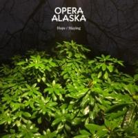 Opera Alaska Staying