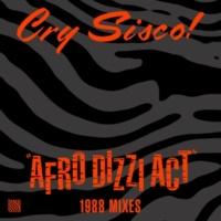 Cry Sisco! Afro Dizzi Act