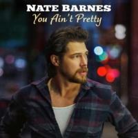 Nate Barnes You Ain't Pretty