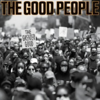 The Good People The Greater Good