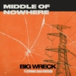 Big Wreck Middle of Nowhere (feat. Chad Kroeger)