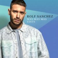 Rolf Sanchez Más Más Más (Edits)