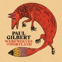 Paul Gilbert Werewolves Of Portland