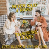 Judy Blank & Dylan Earl Never Said A Word / Throwing Lines