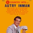 Autry Inman 12 Country Hits From Autry Inman (2021 Remastered from the Original Alshire Tapes)