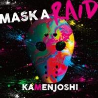 仮面女子 MASK A RAID