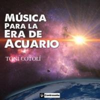 Toni Cotoli Música para la Era de Acuario
