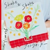 sumika Shake & Shake / ナイトウォーカー
