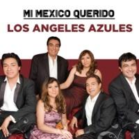 Los Ángeles Azules Mi Mexico Querido