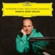 ヤニック・ネゼ=セガン Introspection: Solo Piano Sessions
