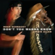 Noah Schnacky/Jimmie Allen Don't You Wanna Know