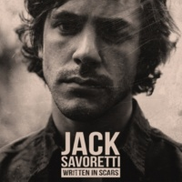 Jack Savoretti Written in Scars (Expanded Edition)