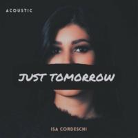 Isa Cordeschi Just Tomorrow (Acoustic)