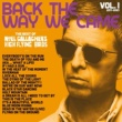 Noel Gallagher's High Flying Birds Back The Way We Came: Vol 1 (2011 - 2021)