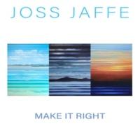 Joss Jaffe Make It Right