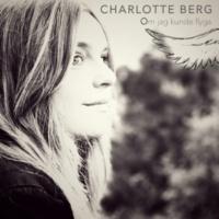 Charlotte Berg Om jag kunde flyga