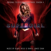 Blake Neely & Daniel James Chan Supergirl: Season 4 (Original Television Soundtrack)