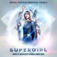Blake Neely & Daniel James Chan Supergirl: Season 5 (Original Television Soundtrack)