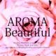 Dreamy Music AROMA Beautiful - アロマビューティフル