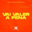 Lukinha 062 Vai valer a pena (feat. Marcola 062)
