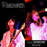 BRATS Ambitious Girls Rock 2 (Live at LIVE HOUSE FEVER 2021.03.20)