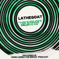 LaTheGoat You Wouldn't Believe Me
