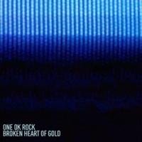 ONE OK ROCK Broken Heart of Gold