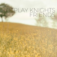 Hotplay Knights Friends