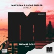 Max Lean & Lucas Butler Lonely (Thomas Gold Remix)