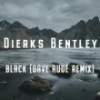 ダークス・ベントリー Black [Dave Audé Remix]